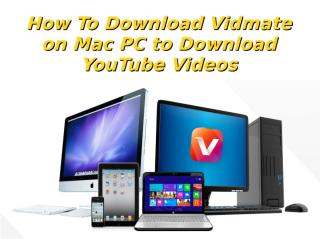 How To Download Vidmate on Mac PC to Download YouTube Videos.pdf