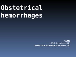 hemorrhages in late pregnancy, labor.ppt