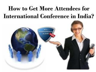 How to Get More Attendees for International Conference in India (1).pdf