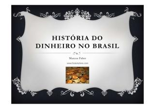 História do Dinheiro no Brasil - Marcos Faber.pdf