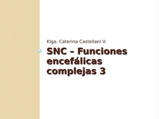 12. SNC - Funciones Endefalicas Complejas 3.ppt
