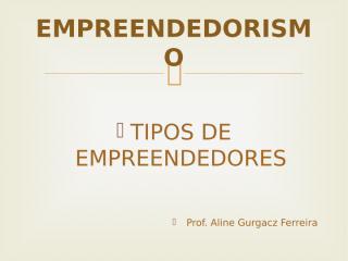 Tipos de Empreendedores.pptx