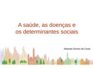 Determinantes sociais em Saúde.ppt