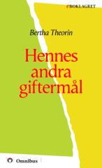 Bertha Theorin - Hennes andra giftermål [ prosa ] [1a tryckta utgåva 1912, Senaste tryckta utgåva =, 206 s. ].pdf