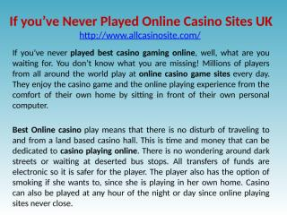 If you've Never Played Online Casino Sites UK.pptx